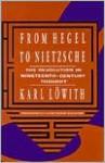 From Hegel to Nietzche - Karl Löwith