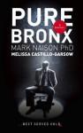 Pure Bronx - Mark Naison, Melissa Castillo-Garsow