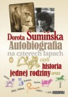Autobiografia na czterech łapach czyli historia jednej rodziny - Dorota Sumińska