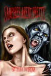 Vampires Aren't Pretty - T.W. Brown, Gail Mcabee, R.B. Clague, Mary Parker, Michelle John, David Landrum, Jeremiah Coe, Chantal Boudreau, John Lemut, Mark Jones, Greg Austin, David Perlmutter, Gary Mosca