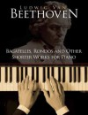 Bagatelles, Rondos and Other Shorter Works for Piano - Ludwig van Beethoven