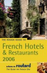 The Rough Guide to French Hotels and Restaurants 2006 (Rough Guide Travel Guides) - Rough Guides