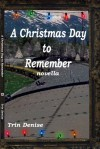 A Christmas Day to Remember - Trin Denise