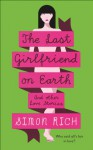 The Last Girlfriend on Earth - Simon Rich