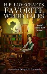 H.P. Lovecraft's Favorite Weird Tales: The Roots of Modern Horror - Douglas A. Anderson
