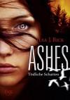 Ashes - Tödliche Schatten - Ilsa J. Bick, Robert A. Weiss, Gerlinde Schermer-Rauwolf, Sonja Schuhmacher