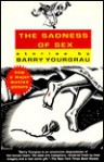 The Sadness of Sex - Barry Yourgrau