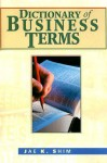 Dictionary of Business Terms - Jae K. Shim