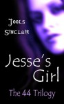 Jesse's Girl (The 44 Trilogy) - Jools Sinclair