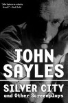 Silver City and Other Screenplays - John Sayles