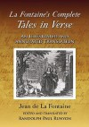 La Fontaine's Complete Tales in Verse: An Illustrated and Annotated Translation - Jean de La Fontaine, Randolph Paul Runyon