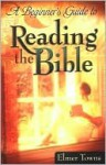 A Beginner's Guide to Reading the Bible - Elmer L. Towns