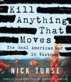 Kill Anything That Moves - Nick Turse, Don Lee