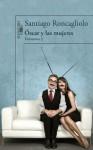 Óscar y las mujeres (Episodio 2) - Santiago Roncagliolo