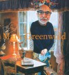 Mark Greenwold: A Moment of True Feeling - Sanford Schwartz, Mark Greenwold