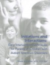 Initiations and Interactions: Early Intervention Techniques for Children with Autism Spectrum Disorders - Teresa A. Cardon