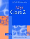 Core 2 for AQA (SMP AS/A2 Mathematics for AQA) - School Mathematics Project