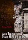 Asia Tenggara Masa Hindu-Buddha - George Cœdès, Winarsih P. Arifin
