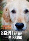 Scent of the Missing: Love and Partnership with a Search and Rescue Dog (Audio) - Susannah Charleson