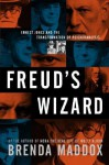 Freud's Wizard: Ernest Jones and the Transformation of Psychoanalysis - Brenda Maddox