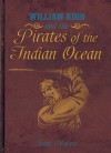 William Kidd and the Pirates of the Indian Ocean - John Malam