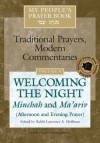 My People's Prayer Book, Volume 9: Welcoming the Night Minchah and Ma'ariv (Afternoon and Evening Prayer) - Lawrence A. Hoffman, Marc Brettler, Elliot N. Dorff