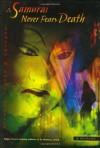 A Samurai Never Fears Death - Dorothy Hoobler, Thomas Hoobler