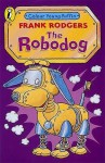 The Robodog (Colour Young Puffin) - Frank Rodgers