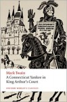 A Connecticut Yankee in King Arthur's Court (World's Classics) - Mark Twain