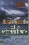 Insel der verlorenen Träume - Margaret Mitchell, Edith Walter