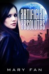 Artificial Absolutes (Jane Colt Book 1) - Mary Fan