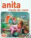 Anita Muda de Casa - Marcel Marlier, Gilbert Delahaye