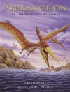Pteranodon: The Life Story of a Pterosaur - Ruth Ashby, Phil Wilson