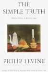 The Simple Truth: Poems - Philip Levine