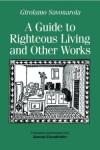 A Guide to Righteous Living and Other Works - Girolamo Savonarola, Konrad Eisenbichler