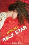 Sorta Like a Rock Star - Matthew Quick