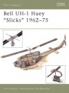 New Vanguard 87: Bell UH-1 Huey 'Slicks' 1962-75 - Chris Bishop, Mike Badrocke