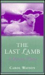The Last Lamb: The Journey Home - Carol Watson