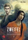 Paranormal Investigations 2: Zweifel (German Edition) - Ally Blue, Sheng Chen