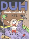 Underworld, Vol. 4: Duh - Kaz