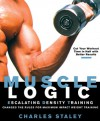 Muscle Logic : Escalating Density Training - Charles Staley