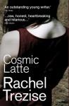 Cosmic Latte - Rachel Trezise