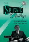 The Sputnik Challenge: Eisenhower's Response to the Soviet Satellite - Robert A. Divine