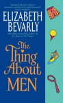 The Thing About Men - Elizabeth Bevarly