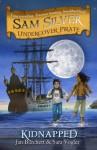 Kidnapped: Sam Silver: Undercover Pirate 3 - Jan Burchett, Sara Vogler, Leo Hartas