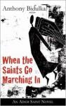 When the Saints Go Marching In: An Adam Saint Novel - Anthony Bidulka