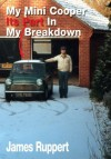 My Mini Cooper, Its Part in My Breakdown - James Ruppert