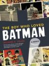 The Boy Who Loved Batman - Michael Uslan