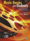 Movie Heroes for Students, Bk 3: 10 Graded Selections for Intermediate Pianists - Tom Gerou