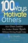 100 Ways to Motivate Others - Steve Chandler, Scott Richardson